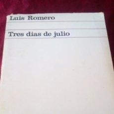 Libros de segunda mano: TRES DIAS DE JULIO. LUÍS ROMERO. Lote 220936516