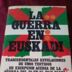Libros de segunda mano: LA GUERRA EN EUSKADI. Lote 220953670