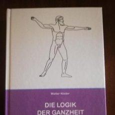 Libros de segunda mano: DIE LOGIK DER GANZHEIT. WIE DIE QUANTENLOGIK DAS DENKEN IN DER MEDIZIN VERANDERT. 2006.. Lote 221159700