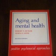 Libros de segunda mano: AGING AND MENTAL HEALTH. ROBERT N. BUTLER. MYRNA I. LEWIS. SECOND EDITION. 1977.. Lote 221160273
