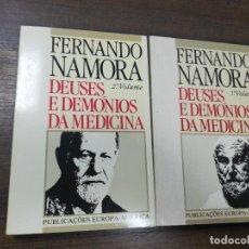 Libros de segunda mano: DEUSES E DEMONIOS DA MEDICINA. FERNANDO NAMORA. VOL. 1º Y VOL 2º. 1989.. Lote 221250663