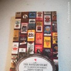 Libros de segunda mano: THE BANTAM STORY. CLARENCE PETERSON. 2º ED. 1975. PAPERBACK PUBLISHING .168 PAG. EN INGLES. RUSTICA. Lote 221336830