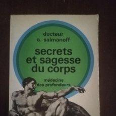 Libros de segunda mano: SECRETS ET SAGESSE DU CORPS. MEDICINE DES PROFUNDEURS. DOCTEUR A. SALMANOFF. 1977.. Lote 221469663