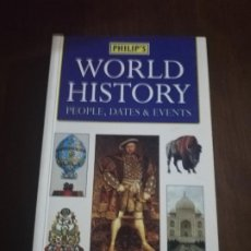 Libros de segunda mano: WORLD HISTORY. PEOPLE, DATES & EVENTS. PHILIP´S. 1999.. Lote 221511332