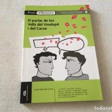 Libros de segunda mano: EL PARLAR DE LES VALLS DEL VINALOPO Y EL CARXE. VALENCIÀ. COMUNIDAD VALENCIANA 152 PAGINAS. Lote 233951335