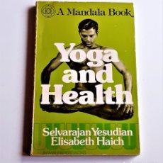Libros de segunda mano: 1976 LIBRO YOGA AND HEALTH - 13 X 20.CM. Lote 221617727