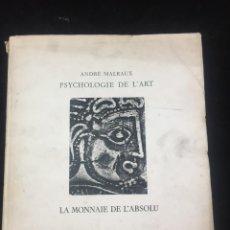 Libros de segunda mano: PSYCHOLOGIE DE L'ART: LA MONNAIE DE L'ABSOLU. ANDRE MALRAUX, EDITORIAL: ALBERT SKIRA, 1950. Lote 221745648