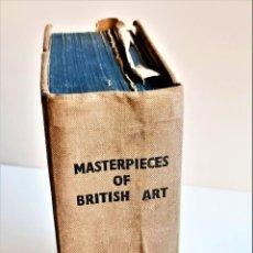Libros de segunda mano: 1940 LIBRO MASTERPIECES OF BRITISH ART - 21 X 28 X 8.CM FOYLE. Lote 221822281