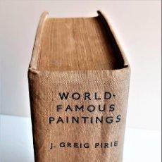 Libros de segunda mano: 1940 LIBRO WORLD FAMOUS PAINTINGS - J.GREIG PIRIE - 21 X 28 X 8.CM. Lote 221822688