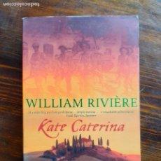 Libros de segunda mano: WILLIAM RIVIERE/ KATE CATERINA/2001. Lote 222188523