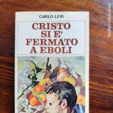 Libros de segunda mano: CARLO LEVI/ CRISTO SI E' FERMATO A EBOLI/1981. Lote 222188703