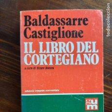 Libros de segunda mano: IL LIBRO DEL CORTEGIANO/ BALDASSARRE CASTIGLIONE/ 1984. Lote 222189646