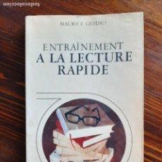 Libros de segunda mano: MAURICE GUIDICI/ ENTRAÎNEMENT A LA LECTURE RAPIDE/1970. Lote 222189726