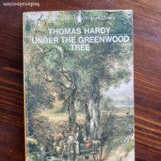 Libros de segunda mano: THOMAS HARDY/ UNDER THE GREENWOOD TREE/ THE PENGUIN ENGLISH LIBRARY 1978. Lote 222190082