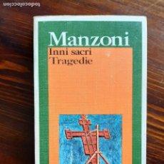 Libros de segunda mano: MANZONI/ INNI SACRI TRAGEDIE/ 1984. Lote 222190380