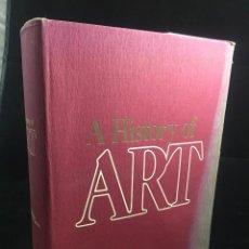 Libros de segunda mano: A HISTORY OF ART BOOK BY SIR LAWRENCE GOWING 992 PAGES. ILUSTRADO INGLÉS. MACMILLAN 1983. Lote 222190488
