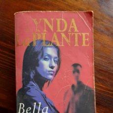 Libros de segunda mano: LYNDA LAPLANTE/ BELLA MAFIA/ 1990. Lote 222193943