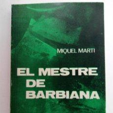 Libros de segunda mano: EL MESTRE DE BARBIANA - MIQUEL MARTI - NOVA TERRA (EN CATALÁN). Lote 222215278