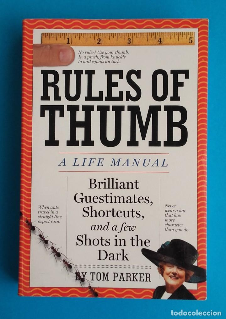 RULES OF THUMB. A LIFE MANUAL. WISDOM OF ALL AGES. TOM PARKER. 410 PÁGINAS. EN INGLÉS. (Libros de Segunda Mano - Otros Idiomas)