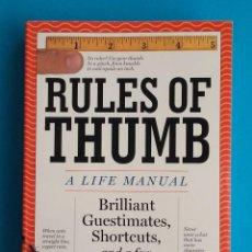 Libros de segunda mano: RULES OF THUMB. A LIFE MANUAL. WISDOM OF ALL AGES. TOM PARKER. 410 PÁGINAS. EN INGLÉS.. Lote 222359051