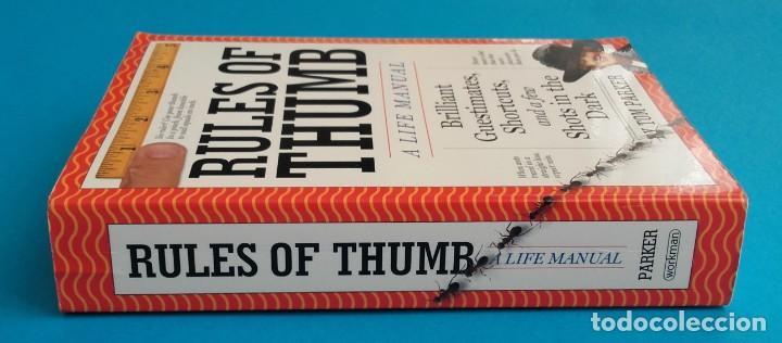 Libros de segunda mano: RULES OF THUMB. A LIFE MANUAL. WISDOM OF ALL AGES. TOM PARKER. 410 PÁGINAS. EN INGLÉS. - Foto 6 - 222359051