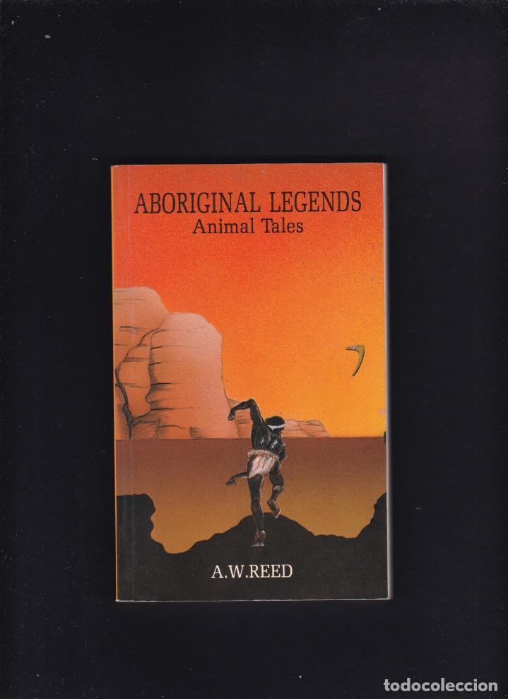 ABORIGINAL LEGENDS - ANIMAL TALES - A. W. REED - REED BOOKS PTY LTD 1989 (Libros de Segunda Mano - Otros Idiomas)