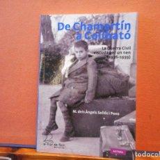 Livros em segunda mão: DE CHAMARTÍN A COLLBATÓ. LA GUERRA CIVIL VISCUDA PER UN NEN. M. DELS ÀNGELS SELLÉS I PONS.. Lote 222741122