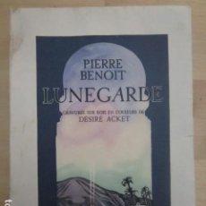 Libros de segunda mano: PIERRE BENOIT - LUNEGARDE - EDITIONS DU NORD - 1944. Lote 222848342
