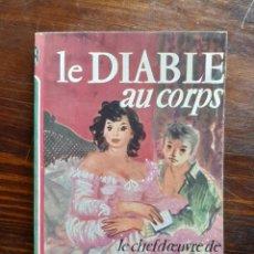 Libros de segunda mano: LE DIABLE AU CORPS/ RAYMOUND RADIGUET/1971. Lote 222863091