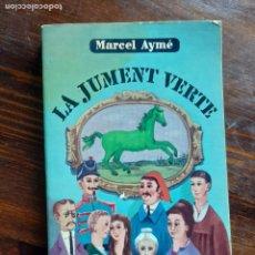 Libros de segunda mano: MARCEL AYMÉ/ LA JUMENT VERTE/1964. Lote 222865873