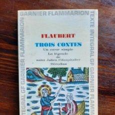 Libros de segunda mano: GUSTAVE FLAUBERT/ TROIS CONTENS/1965. Lote 222866091