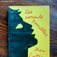 Libros de segunda mano: LES PARENTS TERRIBLES/ JEAN COCTEAU/ 1965. Lote 222866767