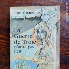 Libros de segunda mano: JEAN GIRAUDOUX/ LA QUERRE DE TROIE N'AURA PAS LIEU/1964. Lote 222867016