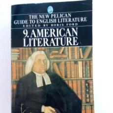 Libros de segunda mano: AMERICAN LITERATURE VOLUME 9 - EDITED BY BORIS FORD (EN INGLÉS). Lote 223004057