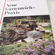 Libros de segunda mano: NEUE GARTENTEICH-PRAXIS (GUÍA PARA EL NUEVO ESTANQUE DE JARDÍN). Lote 223449880