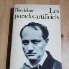 Libros de segunda mano: LES PARADIS ARTIFICIELS (CHARLES BAUDELAIRE). Lote 223528162