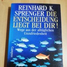 Libros de segunda mano: DIE ENTSCHEIDUNG LIEGT BEI DIR! (REINHARD K. SPRENGER). Lote 223530952