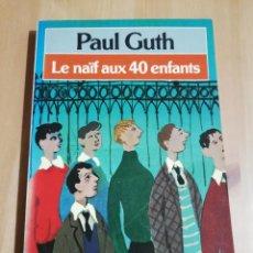 Libros de segunda mano: LE NAÏF AUX QUARANTE ENFANTS (PAUL GUTH). Lote 223531037