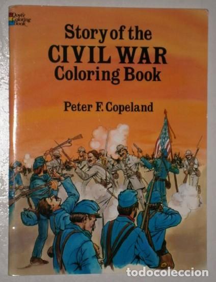 STORY OF THE CIVIL WAR / COLORING BOOK POR PETER F. COPELAND DE ED. DOVER EN NEW YORK 1991 (Libros de Segunda Mano - Otros Idiomas)