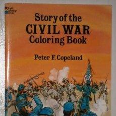 Libros de segunda mano: STORY OF THE CIVIL WAR / COLORING BOOK POR PETER F. COPELAND DE ED. DOVER EN NEW YORK 1991. Lote 225366175