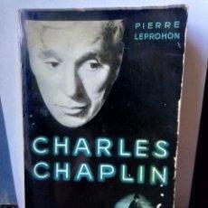 Libros de segunda mano: CHARLES CHAPLIN -PIRRE LEPROHON 1957 EN FRANCES. Lote 225787370