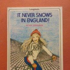 Livros em segunda mão: IT NEVER SNOWS IN ENGLAND!. PETER FERGUSON. LONGMAN. Lote 226289620