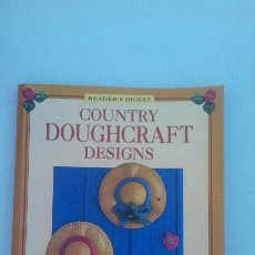 Libros de segunda mano: COUNTRY DOUGHCRAFT DESINGNS (LINDA ROGERS). Lote 227662770