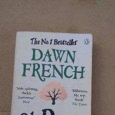 Libros de segunda mano: OH DEAR SILVIA (DAWN FRENCH)PENGUIN BOOKS. Lote 227677245