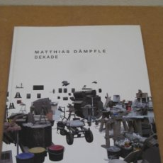 Libros de segunda mano: DEKADE. MATTHIAS DAMPFLE. CON FIRMA AUTOR.. Lote 227744005