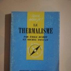 Libros de segunda mano: LE THERMALISME. PAR EMILE DUHOT ET MICHEL FONTAN. QUE SAIS-JE?.PRESSES UNIVERSITAIRES DE FRANCE.1972. Lote 227773575