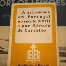 Livros em segunda mão: A ASTRONOMIA EM PORTUGAL NO SECULOS XVIII POR ROMULO DE CARVALHO. Lote 227892990