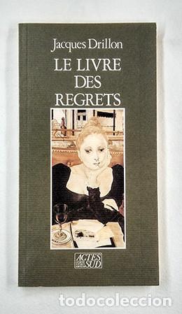 JACQUES DRILLON · LE LIVRE DES REGRETS. ACTES SUD, 1987 (Libros de Segunda Mano - Otros Idiomas)
