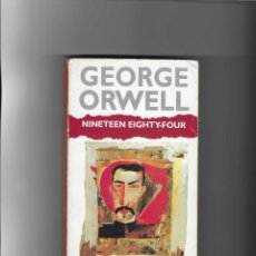 Libros de segunda mano: 2751. GEORGE ORWELL. NINETEEN EIGHTY FOUR. Lote 228512195