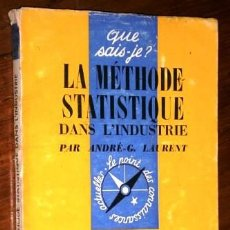 Libros de segunda mano: LA MÉTHODE STATISTIQUE DANS L'INDUSTRIE / ANDRÉ G LAURENT / PRESSES UNIVERSITAIRES FRANCE PARÍS 1964. Lote 228513270